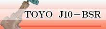 TOYO J10-BSR