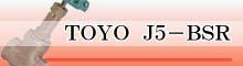 TOYO J5-BSR